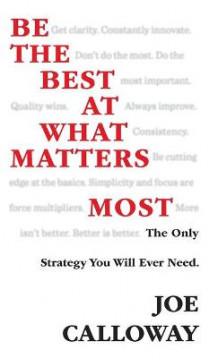 Be the Best at What Matters Most av Joe Calloway (Innbundet)
