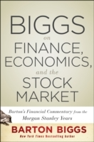 Biggs on Finance, Economics, and the Stock Market av Barton Biggs (Innbundet)
