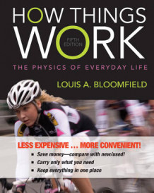 How Things Work av Louis A Bloomfield (Perm)