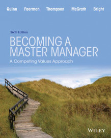 Becoming a Master Manager av Robert E. Quinn, David Bright, Lynda S. St. Clair, Sue R. Faerman, Michael P. Thompson og Michael R. McGrath (Heftet)