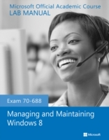 Exam 70-688 Managing and Maintaining Windows 8 Lab Manual av Microsoft Official Academic Course (Heftet)