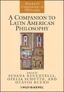 A Companion to Latin American Philosophy (Heftet)