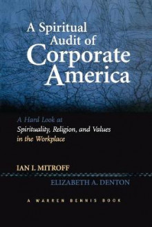 A Spiritual Audit of Corporate America av Ian I. Mitroff og Elizabeth A. Denton (Heftet)
