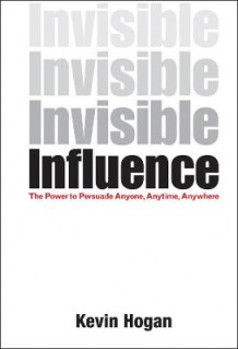 Invisible Influence av Kevin Hogan (Innbundet)
