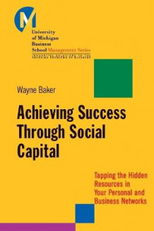 Achieving Success Through Social Capital av Wayne E. Baker (Heftet)