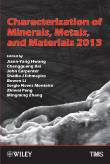 Characterization of Minerals, Metals, and Materials 2013 (Innbundet)