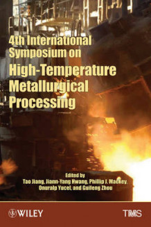 4th International Symposium on High Temperature Metallurgical Processing (Innbundet)
