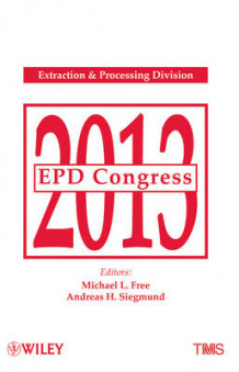 EPD Congress 2013 av Michael L. Free, Andreas H. Siegmund og Metals & Materials Society (TMS) The Minerals (Innbundet)
