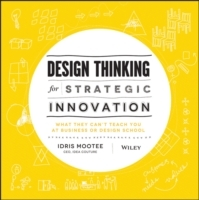 Design Thinking for Strategic Innovation av Idris Mootee (Innbundet)
