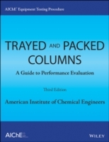 AIChE Equipment Testing Procedure - Trayed and Packed Columns av AIChE (Heftet)