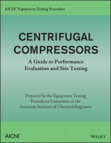 AIChE Equipment Testing Procedure - Centrifugal Compressors av AIChE (Heftet)