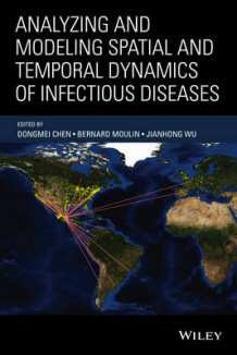 Analyzing and Modeling Spatial and Temporal Dynamics of Infectious Diseases (Innbundet)