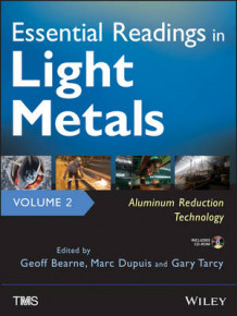 Essential Readings in Light Metals: Aluminum Reduction Technology v. 2 (Innbundet)