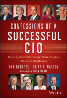 Confessions of a Successful CIO av Dan Roberts og Brian Watson (Innbundet)