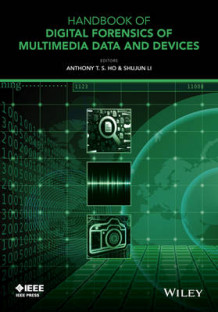 Handbook of Digital Forensics of Multimedia Data and Devices (Innbundet)