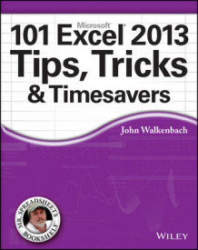 101 Excel 2013 Tips, Tricks and Timesavers av John Walkenbach (Heftet)