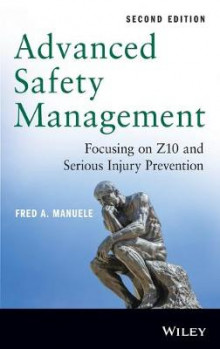 Advanced Safety Management av Fred A. Manuele (Innbundet)