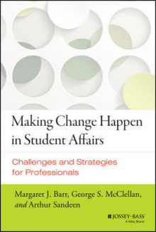 Making Change Happen in Student Affairs av Margaret J. Barr, George S. McClellan og Arthur Sandeen (Innbundet)