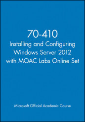 70-410 Installing and Configuring Windows Server 2012 with MOAC Labs Online Set av Microsoft Official Academic Course (Heftet)