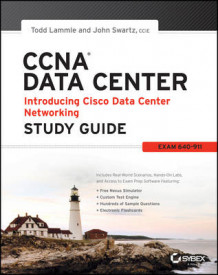 CCNA Data Center - Introducing Cisco Data Center Networking Study Guide av Todd Lammle og John Swartz (Heftet)