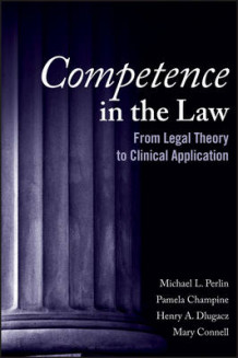 Competence in the Law av Michael L. Perlin, Pamela R. Champine, Henry A. Dlugacz og Mary Connell (Heftet)