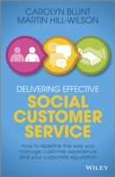 Delivering Effective Social Customer Service: How to Redefine the Way You Manage Customer Experience and Your Corporate Reputation av Martin Hill-Wilson og Carolyn Blunt (Innbundet)