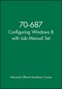 70-687 Configuring Windows 8 with Lab Manual Set av Microsoft Official Academic Course (Heftet)