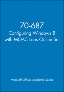 70-687 Configuring Windows 8 with Moac Labs Online Set av Microsoft Official Academic Course (Heftet)