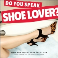 Do You Speak Shoe Lover? av Linda Meadow og The shoe lovers at DSW (Heftet)