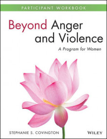 Beyond Anger and Violence av Stephanie S. Covington (Heftet)