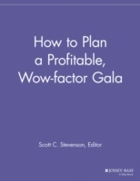 How to Plan a Profitable, Wow-Factor Gala (Heftet)