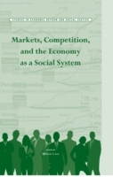 Markets, Competition, and the Economy as a Social System av Frederic S. Lee (Heftet)