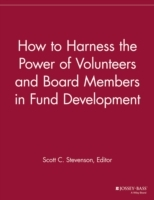 How to Harness the Power of Volunteers and Board Members in Fund Development (Heftet)