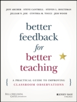 The Better Feedback for Better Teaching av Jeff Archer, Thomas Kane, Steven L. Holtzman, Jilliam N. Joe, Cynthia M. Tocci, Jess Woods og Steven Cantrell (Heftet)