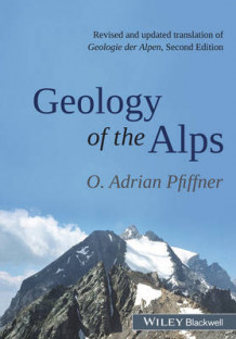 Geology of the Alps av O. Adrian Pfiffner (Innbundet)