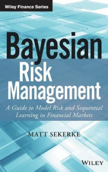 Bayesian Risk Management av Matt Sekerke (Innbundet)