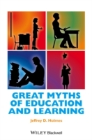 Great Myths of Education and Learning av Jeffrey D. Holmes (Innbundet)