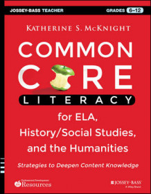 Common Core Literacy for ELA, History/Social Studies, and the Humanities av Katherine S. McKnight (Heftet)