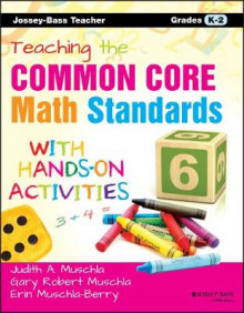 Teaching the Common Core Math Standards with Hands-on Activities: Grades K-2 av Erin Muschla, Judith A. Muschla og Gary Robert Muschla (Heftet)