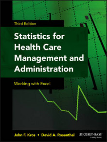 Statistics for Health Care Management and Administration av John F. Kros og David A. Rosenthal (Heftet)