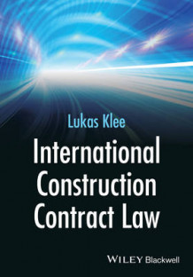 International Construction Contract Law av Lukas Klee (Innbundet)