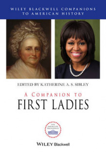 A Companion to First Ladies (Innbundet)