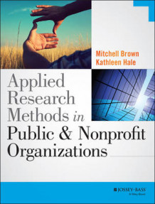 Applied Research Methods in Public and Nonprofit Organizations av Kathleen Hale og Mitchell Brown (Heftet)
