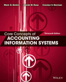 Core Concepts of Accounting Information Systems av Mark G. Simkin, Carolyn Strand Norman og Jacob M. Rose (Heftet)