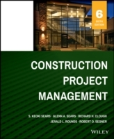 Construction Project Management av S. Keoki Sears, Glenn A. Sears, Richard H. Clough, Jerald L. Rounds og Robert O. Segner (Innbundet)