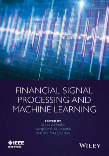 Financial Signal Processing and Machine Learning (Innbundet)