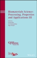 Biomaterials Science: Processing, Properties and Applications III (Innbundet)