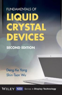 Fundamentals of Liquid Crystal Devices av Deng-Ke Yang og Shin-Tson Wu (Innbundet)