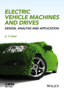 Electric Vehicle Machines and Drives: Design, Analysis and Application av K. T. Chau (Innbundet)