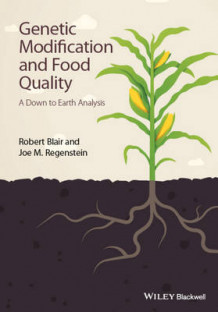 Genetic Modification and Food Quality - a Down to Earth Analysis av Robert Blair og Joe M. Regenstein (Innbundet)